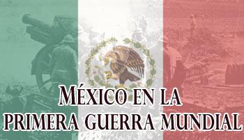 Participación de México en la Primera Guerra Mundial